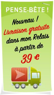 livraison gratuite à partir de 39 euros dans les relais